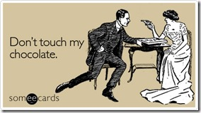 touch-chocolate-reminders-ecard-someecards