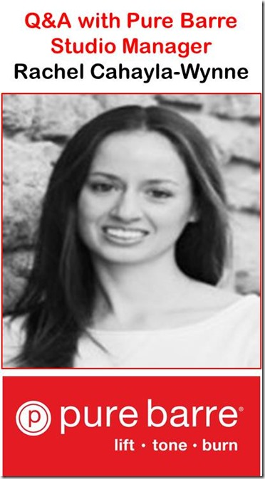 Pure Barre- Q&A with studio manager Rachel Cahayla-Wynne