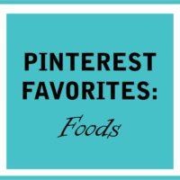 Pinterest Favorites- Foods