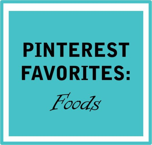 Pinterest Favorites- Foods