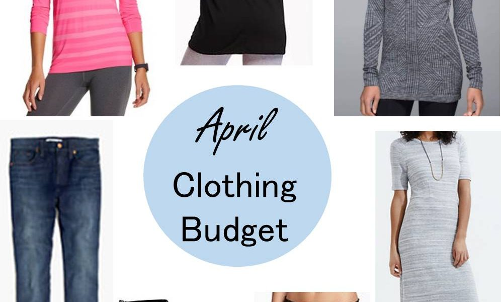 April 2016 Clothing Budget