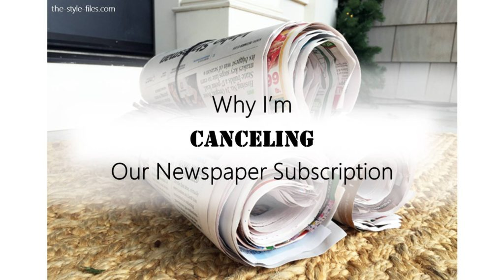 why i'm canceling our newspaper subscription